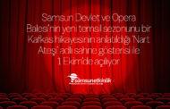 Samsun Operası perdeyi 'Nart ateşi' ile açacak