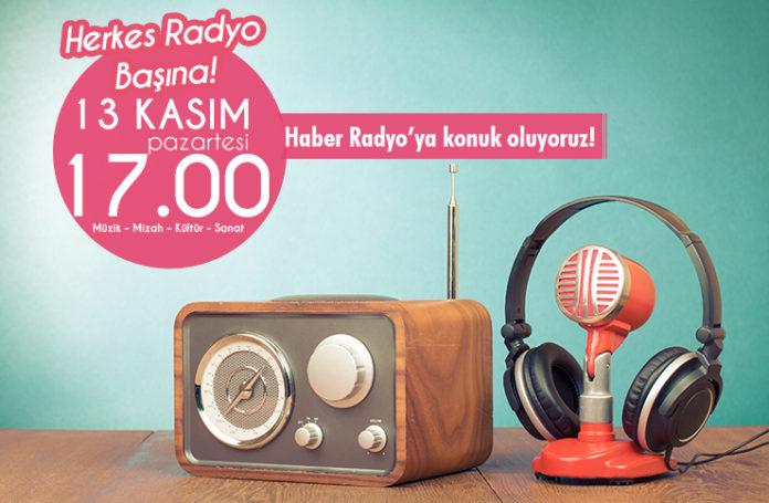 13 Kasım Pazartesi günü saat 17.00'da Samsun Etkinlik ekibi, Haber Radyo'ya konuk oluyor.