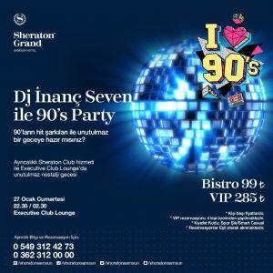 - WhatsApp Image 2018 01 13 at 14 - Dj İnanç Seven ile 90's Party Sheraton Grand Samsun'da…