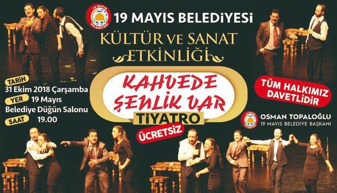 - 19 mayis kultur ve sanat etkinlikleri - Kahvede Şenlik Var 19 Mayıs'ta Sahneleniyor