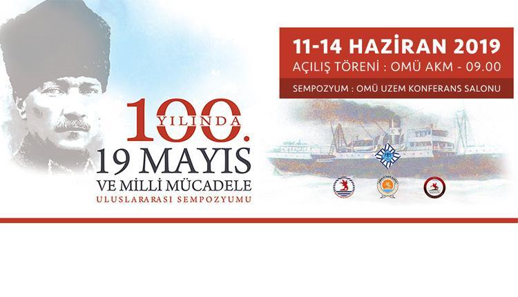 """""""100. Yılında 19 Mayıs ve Millî Mücadele Uluslararası Sempozyumu Samsun'da"""