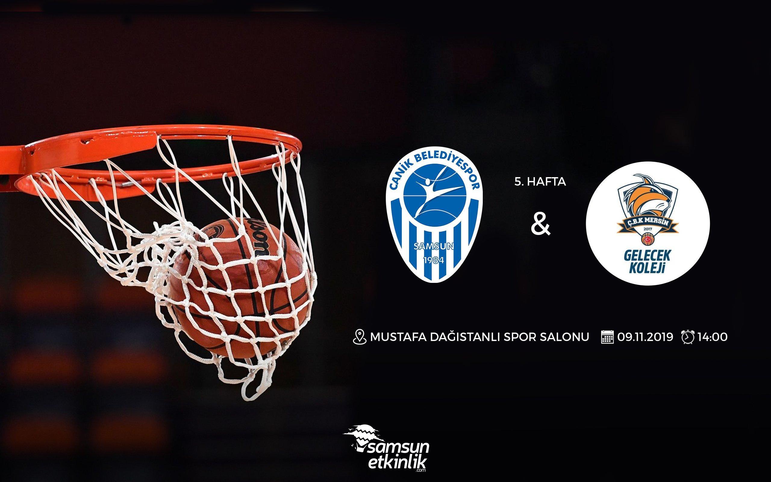 Canik Belediyespor – Gelecek Koleji Çukurova Basketbol Kulübü