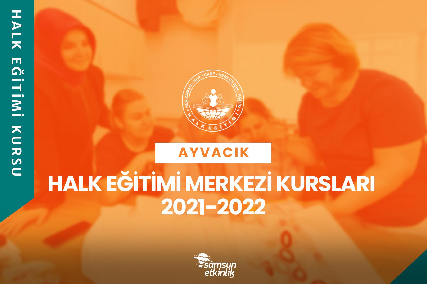 Samsun Ayvacık Halk Eğitimi Merkezi Kursları 2021-2022